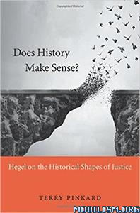 Download ebook Does History Make Sense? by Terry Pinkard (.PDF)
