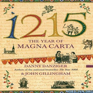 1215: The Year of the Magna Carta by Danny Danziger +