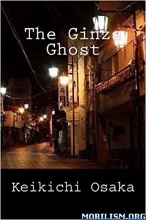 Download ebook The Ginza Ghost by Keikichi Osaka (.ePUB)