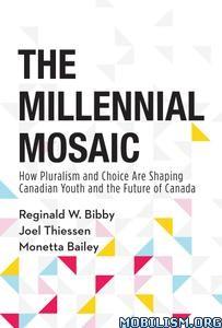 The Millennial Mosaic by Reginald W. Bibby