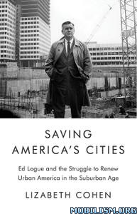 Saving America's Cities by Lizabeth Cohen