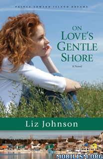 Download ebook On Love's Gentle Shore by Liz Johnson (.ePUB)