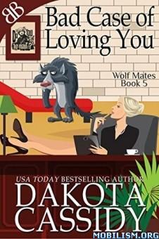 Download Bad Case of Loving You by Dakota Cassidy (.ePUB)