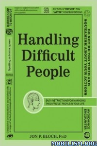 Handling Difficult People by Jon P. Bloch