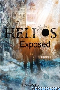Download Helios Exposed by T. M. Witko (.ePUB)