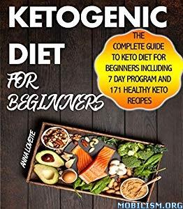 Ketogenic Diet For Beginners by Anna Lovette
