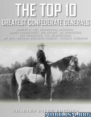 Download ebook Top 10 Confederate Generals by Charles River Editors (.ePUB)