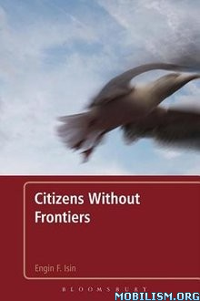 Download ebook Citizens Without Frontiers by Engin F. Isin (.ePUB)(.AZW3)