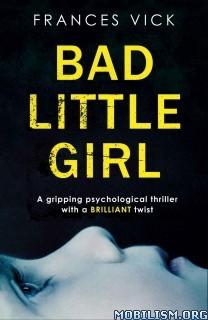 Download Bad Little Girl by Frances Vick (.AZW)(.ePUB)(.MOBI)