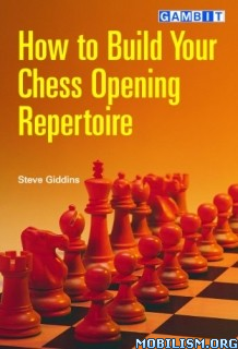 How to Build Your Chess Opening Repertoire by Stephen Giddins