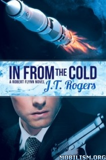 Download ebook In from the Cold: A Robert Flynn Novel by J T Rogers (.ePUB)