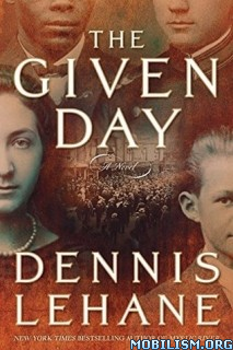 Download ebook The Given Day by Dennis Lehane (.MP3)