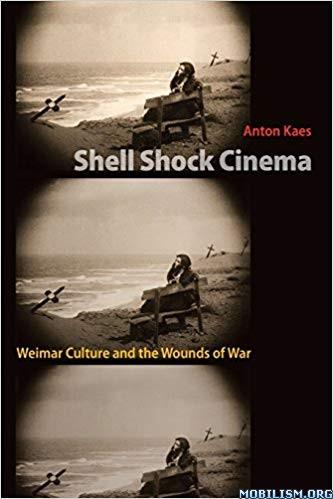 Shell Shock Cinema by Anton Kaes