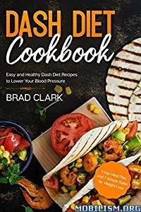Dash Diet Cookbook by Brad Clark