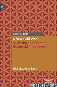 A New Cold War? by Nicholas Ross Smith