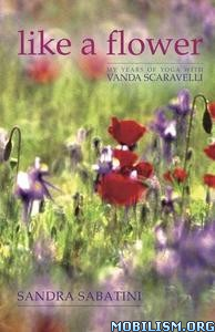 Like a Flower by Sandra Sabatini, David Darom