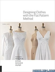 Download ebook Designing Clothes with Flat Pattern by Sara Alm (.ePUB)