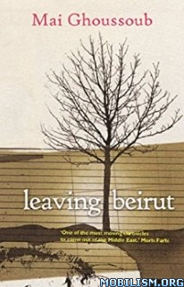 Download Leaving Beirut by Mai Ghoussoub (.ePUB)