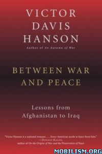 Download ebook Between War & Peace by Victor Davis Hanson (.ePUB)