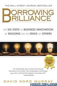Download ebook Borrowing Brilliance by David Kord Murray (.ePUB)