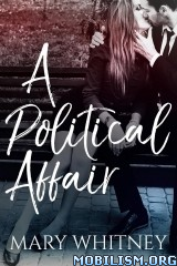 Download ebook A Political Affair by Mary Whitney (.ePUB)