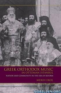 Download ebook Greek Orthodox Music in Ottoman by Merih Erol (.ePUB)