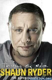 Download Twisting My Melon by Shaun Ryder (.ePUB)
