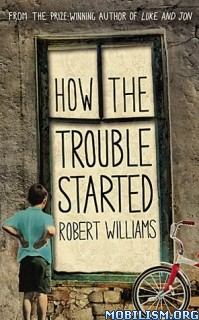 Download ebook How the Trouble Started by Robert Williams (.ePUB)(.MOBI)