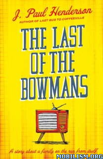Download ebook The Last of the Bowmans by J. Paul Henderson (.ePUB)