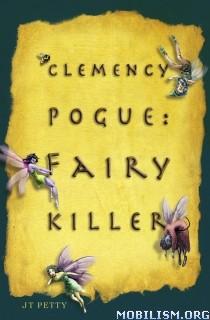 Download ebook Clemency Pogue: Fairy Killer by J.T. Petty (.ePUB) (.MOBI)