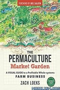 Download ebook The Permaculture Market Garden by Zach Loeks (.ePUB)