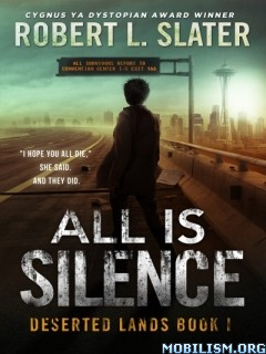 Download All Is Silence by Robert L. Slater (.ePUB)(.MOBI)