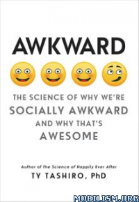 Download ebook Awkward: The Science of Why... by Ty Tashiro (.ePUB)
