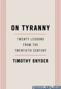 Download On Tyranny by Timothy Snyder (.ePUB)