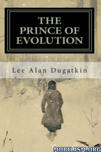 Download ebook The Prince of Evolution by Lee Alan Dugatkin (.ePUB)