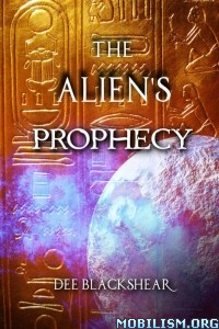 Download The Alien's Prophecy by Dee Blackshear (.ePUB)