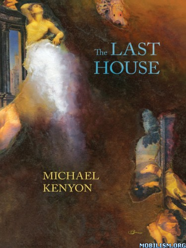Download The Last House by Michael Kenyon (.ePUB)