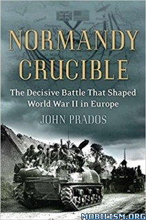 Download ebook Normandy Crucible by John Prados (.ePUB)