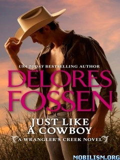 Download Just Like a Cowboy by Delores Fossen (.ePUB)