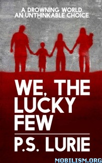 Download We, The Lucky Few by P.S. Lurie (.ePUB) (.MOBI)