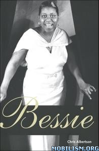 Bessie, Revised & Expanded Edition by Chris Albertson