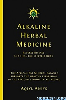 Download ebook Alkaline Herbal Medicine by Aqiyl Aniys (.ePUB)