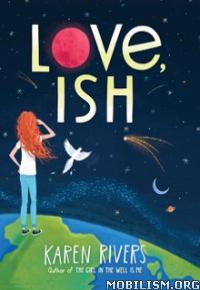 Download ebook Love, Ish by Karen Rivers (.ePUB)