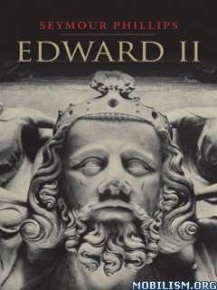 Edward II by Seymour Phillips  +