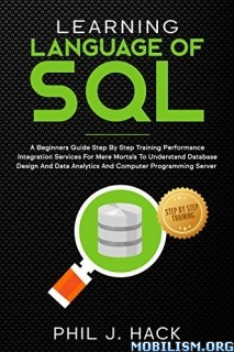 Learning Language Of SQL by Phil J. Hack