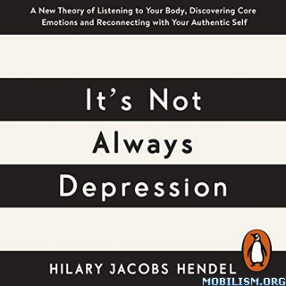 It's Not Always Depression: New Theory by Hilary Jacobs Hendel