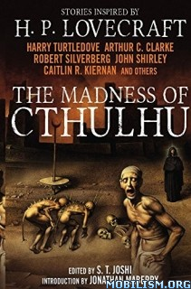 Download ebook The Madness of Cthulhu edited by S. T. Joshi (.ePUB)