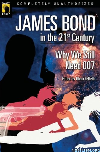 Download James Bond In The 21st Century by Glenn Yeffeth(.ePUB)(.PDF)