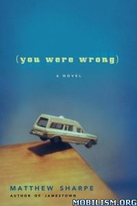 Download ebook You Were Wrong by Matthew Sharpe (.MOBI)