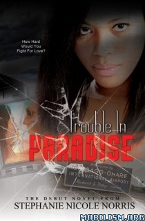 Download ebook Trouble In Paradise by Stephanie Nicole Norris (.ePUB)